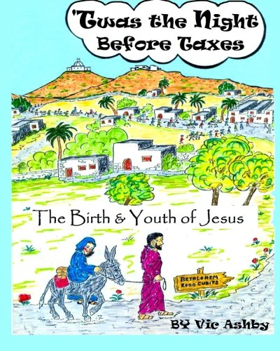 9781522767589: 'Twas the Night Before Taxes: The Birth and Youth of Jesus