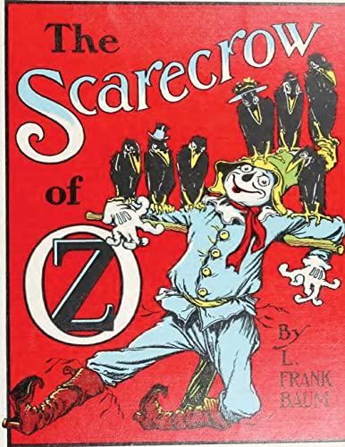 9781522767749: The scarecrow of Oz, by L. Frank Baum (1915) (Original Version)