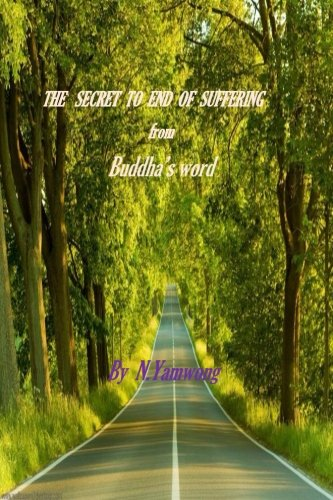 9781522768647: The secret to ending of suffering from Buddha's word: The way to ending of suffering in daily life