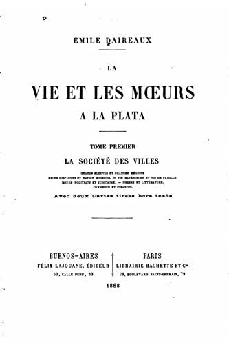 La Vie Et Les Moeurs a la: Daireaux, Emile