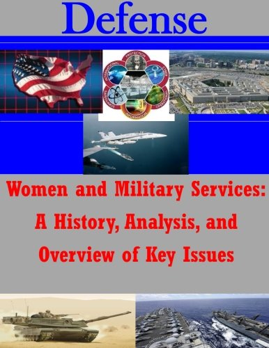 9781522769286: Women and Military Services: A History, Analysis, and Overview of Key Issues