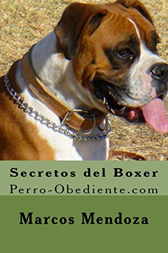 9781522769378: Secretos del Boxer: Perro-Obediente.com (Spanish Edition)