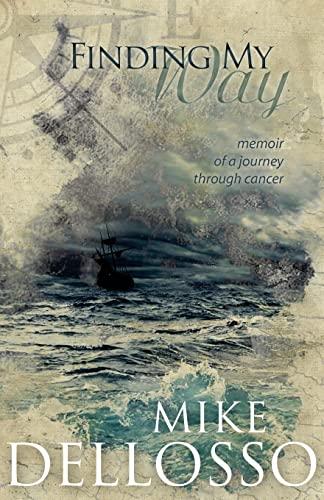 9781522769590: Finding My Way: memoir of a journey through cancer
