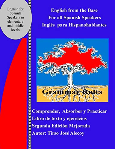 9781522770367: English from the base for all Spanish speakers: Ingles para Hispanohablantes (Spanish Edition)