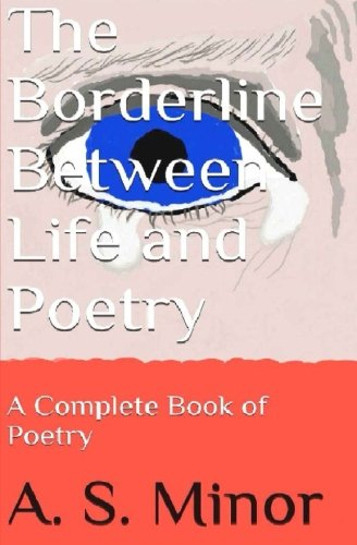 9781522770534: The Borderline Between Life and Poetry: A Complete Book of Poetry