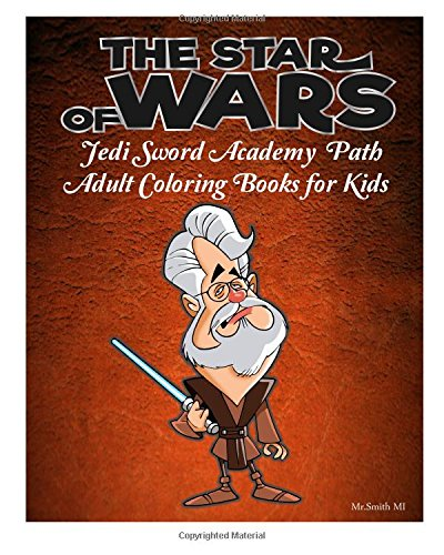 9781522771104: The Star of Wars Jedi Sword Academy Path Adult Coloring Books for Kids
