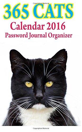 9781522771715: 365 Cats Calendar 2016 password journal organizer