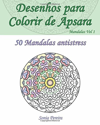 9781522772040: Desenhos para colorir de Apsara - Mandalas Volume 1 - 50 Mandalas antistress: Desenhos para colorir destinados a adultos (Portuguese Edition)