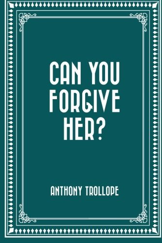 9781522773696: Can You Forgive Her?