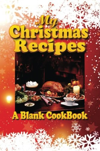9781522773795: My Christmas Recipes: A Blank Cookbook