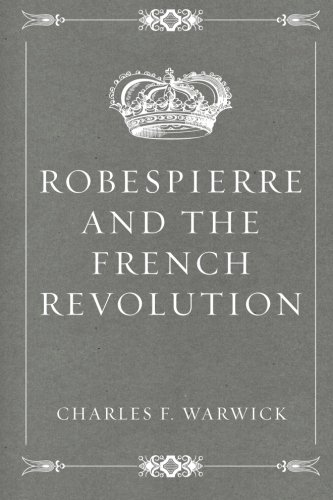 9781522774082: Robespierre and the French Revolution