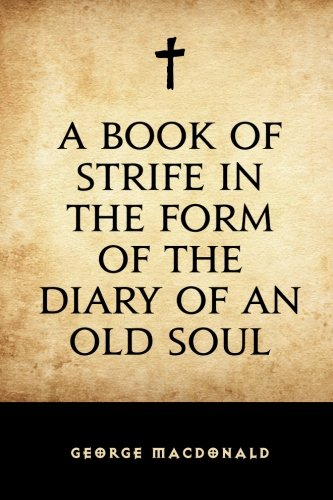 9781522774495: A Book of Strife in the Form of the Diary of an Old Soul