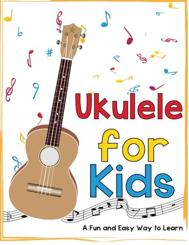 9781522775140: Ukulele for Kids: A Fun and Easy Way to Learn