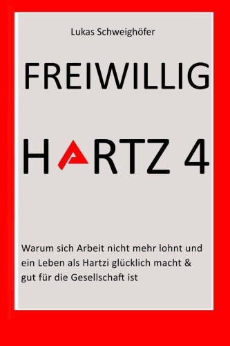 9781522775157: Freiwillig Hartz 4 (German Edition)