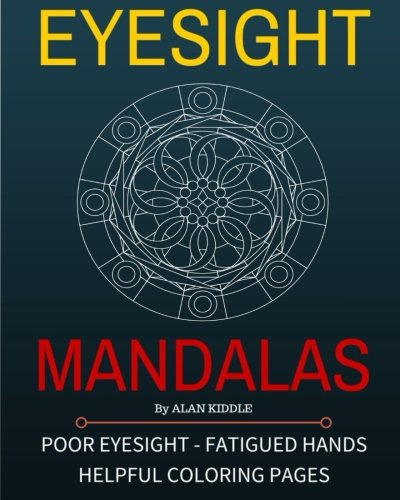 9781522775218: Eyesight Mandalas: Coloring Pages For People With Eye & Hand Fatigue (Eye & Tired Hand Friendly Coloring Pages) (Volume 1)