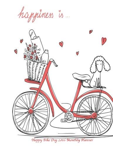 9781522775430: Happy Bike Dog 2016 Monthly Planner