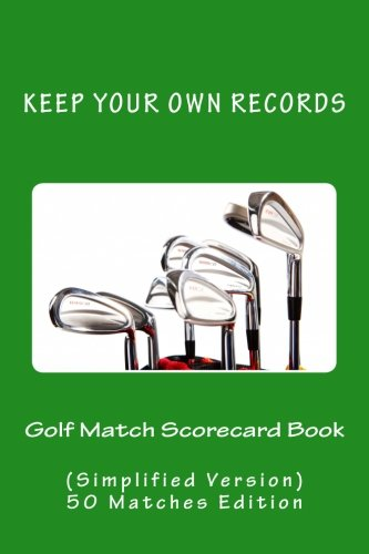 9781522776710: Golf Match Scorecard Book: Keep Your Own Records (Simplified Version) (Volume 12)