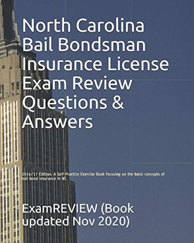 9781522778325: North Carolina Bail Bondsman Insurance License Exam Review Questions & Answers 2016/17 Edition: A Self-Practice Exercise Book focusing on the basic concepts of bail bond insurance in NC