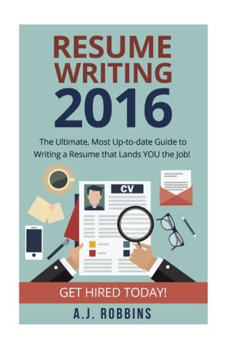 9781522778417: Resume Writing 2017: The Ultimate, Most Up-to-date Guide to Writing a Resume that Lands YOU the Job! (Resume, CV, Cover letter, Interview, Dream Job)