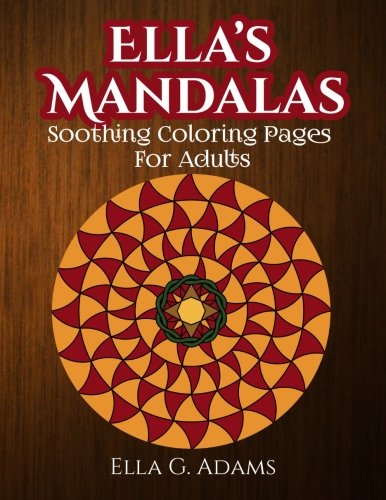 9781522779032: Ella's Mandalas: Soothing Coloring Pages For Adults