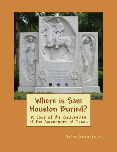 9781522780601: Where is Sam Houston Buried? A Tour of the Gravesites of the Governors of Texas