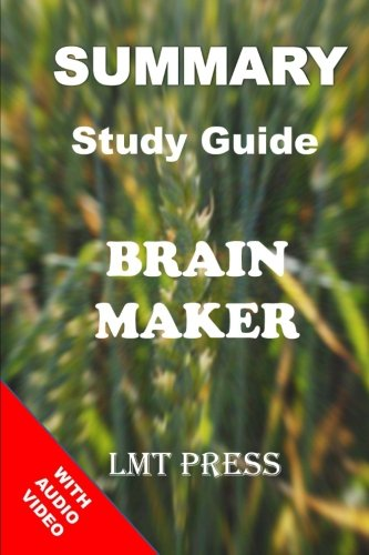 9781522781301: Brain Maker: Summary Study Guide: The Power of Gut Microbes to Heal and Protect Your Brain - for Life:David Perlmutter, MD with Kristin Loberg