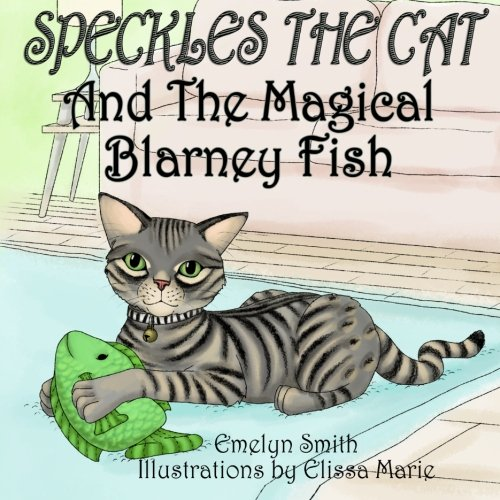 9781522781417: Speckles The Cat and The Magical Blarney Fish