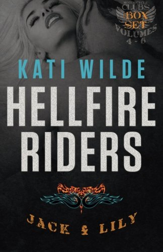 9781522781868: The Hellfire Riders, Volumes 4-6: Jack and Lily: Betting It All, Risking It All, Burning It All (The Motorcycle Clubs)