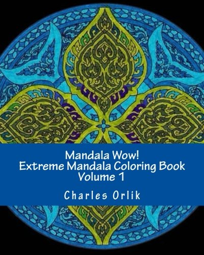 9781522781974: Mandala Wow! Extreme Mandala Coloring Book - Volume 1