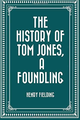 9781522782391: The History of Tom Jones, a Foundling