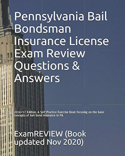 9781522782858: Pennsylvania Bail Bondsman Insurance License Exam Review Questions & Answers 2016/17 Edition: A Self-Practice Exercise Book focusing on the basic concepts of bail bond insurance in PA