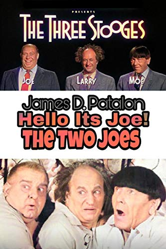 9781522783343: Hello It's Joe: The Last Three Stooges: Filmography