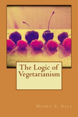 9781522784678: The Logic of Vegetarianism