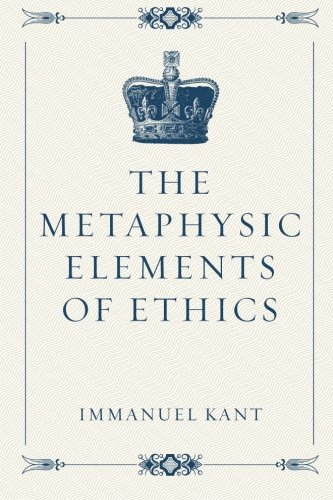 9781522785330: The Metaphysic Elements of Ethics
