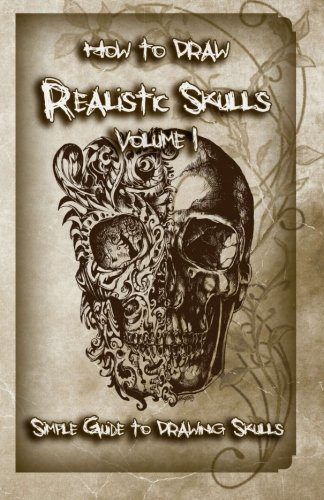 9781522785606: How to Draw Realistic Skulls Volume 1: Simple Guide to Drawing Skulls (How to Draw Skulls)