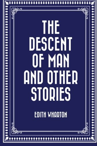 9781522787280: The Descent of Man and Other Stories