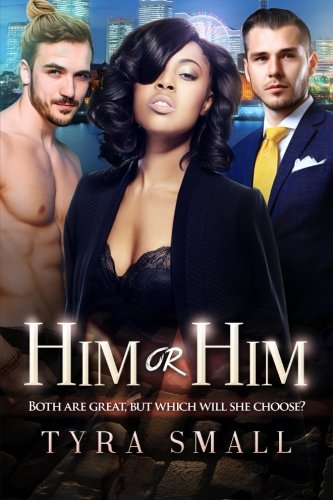 Him Or Him: A Billionaire Threesome Romance: Tyra Small