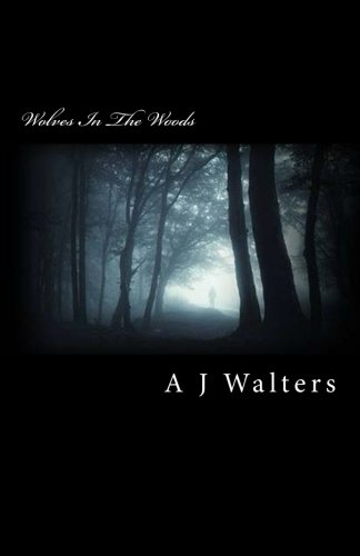Wolves in the Woods: Walters, A. J.