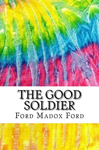 9781522788669: The Good Soldier: Includes MLA Style Citations for Scholarly Secondary Sources, Peer-Reviewed Journal Articles and Critical Essays (Squid Ink Classics)