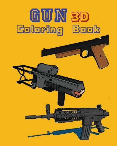 9781522790518: Gun 3D Coloring Book: Coloring Book, Gun Coloring Book, Adult Coloring Book