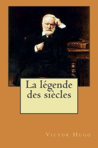 9781522790761: La legende des siecles (Victor Hugo (Books-G-Ph Ballin-Edition)) (French Edition)