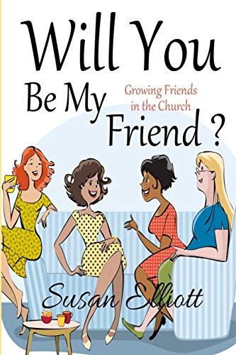 9781522791089: Will You Be My Friend?: Growing Friends Within the Church