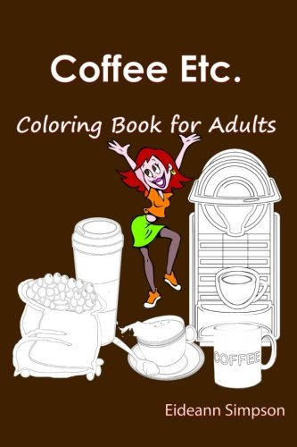 9781522791379: Coffee Etc.: Coloring Book for Adults
