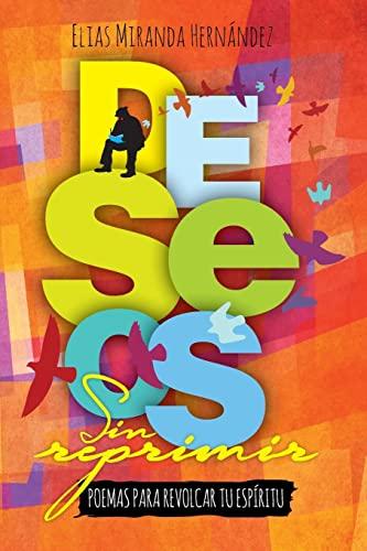 9781522791881: Deseos sin reprimir: Poemas para revolcar tu espiritu (Spanish Edition)