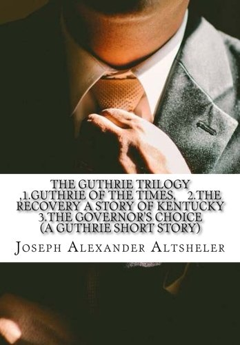 9781522792727: The Guthrie Trilogy 1.Guthrie of the Times 2.The Recovery A Story of Kentucky T