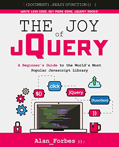 9781522792956: The Joy of jQuery: A Beginner's Guide to the World's Most Popular Javascript Library