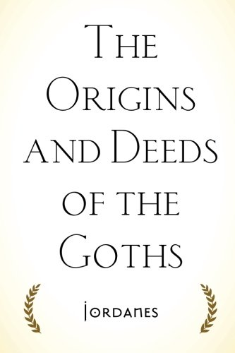 9781522793120: The Origins and Deeds of the Goths