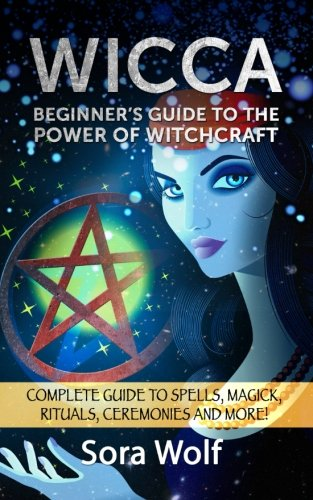 9781522795490: Wicca - Beginner's Guide to the Power of Witchcraft (Wicca Guides) (Volume 1)