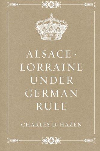 9781522796022: Alsace-Lorraine under German Rule
