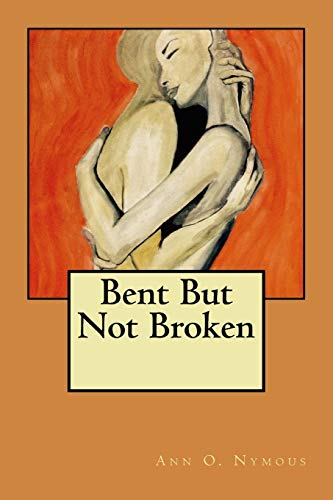 9781522796169: Bent but not broken